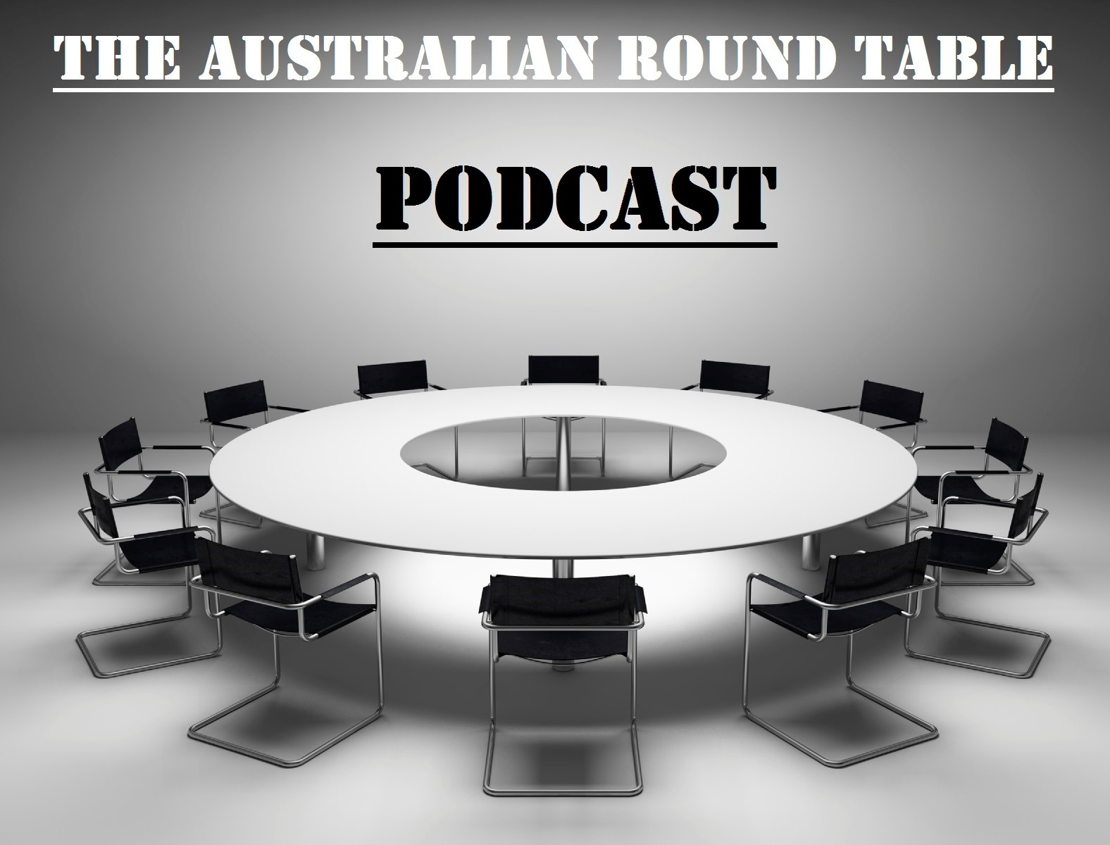 Round Table Podcast.Tott News Presents The Australian Roundtable Podcast Details